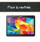 Concours gratuit : Spécial pour la rentrée, Une tablette Galaxy Tab 4 Samsung