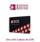 Concours gratuit : Spécial : Une carte cadeaux d'une valeur de 100$ chez Bâton Rouge